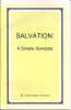 """SALVATION"" A Simple Synopsis By Pastor James Newt"